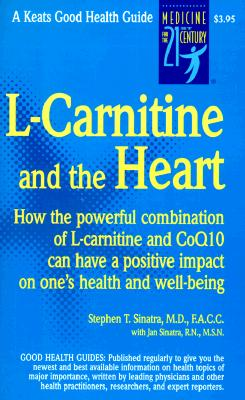 L-Carnitine and the Heart By Sinatra, Stephen T., M.D./ Sinatra, Jan